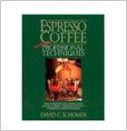 Espresso Coffee: Professional Techniques by David C. Schomer