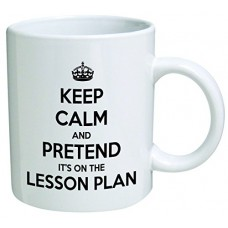 Keep calm and pretend it's on the lesson plan. Teacher, school - Coffee Mug © By Heaven Creations 11 oz -Funny Inspirational and motivational